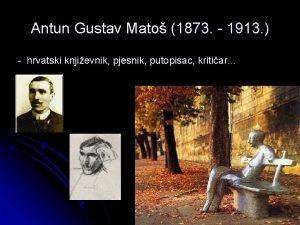 Antun Gustav Mato 1873 1913 hrvatski knjievnik pjesnik