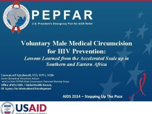 PEPFAR Voluntary Male Medical Circumcision for HIV Prevention