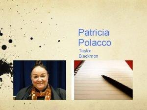 Patricia Polacco Taylor Blackmon About Patricia Although she