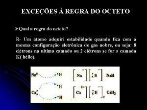 EXCEES REGRA DO OCTETO Qual a regra do