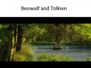 Beowulf and Tolkien Julian and Preston Beowulf and