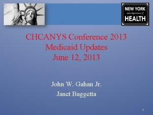 CHCANYS Conference 2013 Medicaid Updates June 12 2013