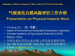 Adapting to Climate Change in China ChinaUKSwiss Partnership