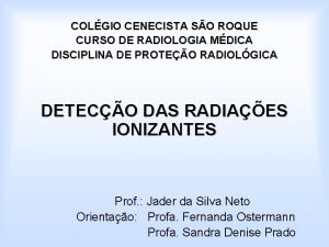 COLGIO CENECISTA SO ROQUE CURSO DE RADIOLOGIA MDICA