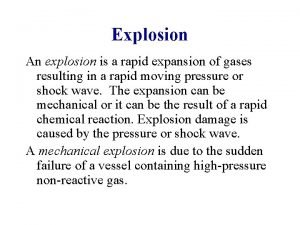 Explosion An explosion is a rapid expansion of