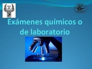 Exmenes qumicos o de laboratorio Exmenes qumicos o