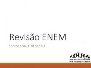 Reviso ENEM SOCIOLOGIA E FILOSOFIA Prof Alan Carlos