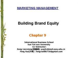 MARKETING MANAGEMENT Building Brand Equity Chapter 9 International