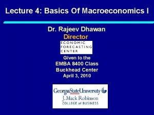 Lecture 4 Basics Of Macroeconomics I Dr Rajeev