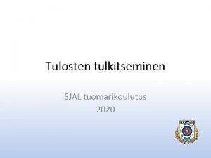 Tulosten tulkitseminen SJAL tuomarikoulutus 2020 Sislt Rajatapaukset Ampujien