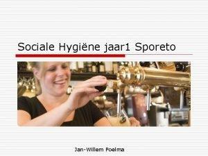 Sociale Hygine jaar 1 Sporeto JanWillem Poelma Programma