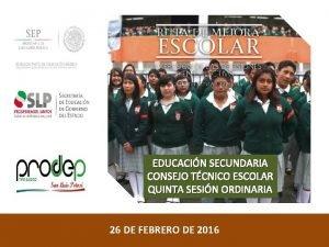 EDUCACIN SECUNDARIA CONSEJO TCNICO ESCOLAR QUINTA SESIN ORDINARIA