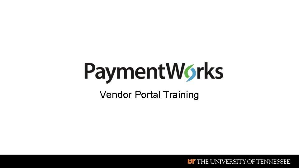 Vendor Portal Training Vendor Onboarding Onboarding Process ERP