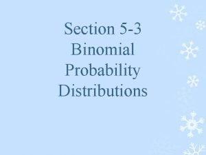 Section 5 3 Binomial Probability Distributions Binomial Probability