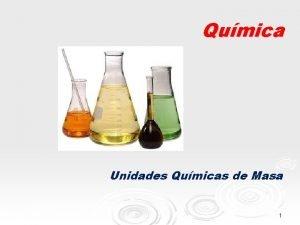 Qumica Unidades Qumicas de Masa 1 Unidades Qumicas