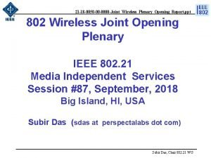 21 18 0050 00 0000 JointWirelessPlenaryOpeningReport ppt 802