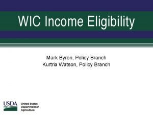 Mark Byron Policy Branch Kurtria Watson Policy Branch