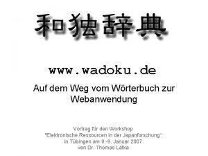 www wadoku de Auf dem Weg vom Wrterbuch
