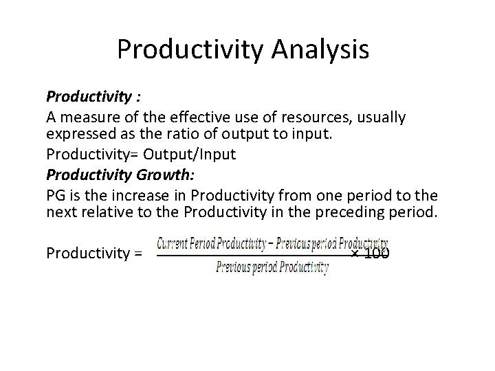 Productivity Analysis Productivity A measure of the effective