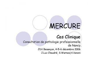 MERCURE Cas Clinique Consultation de pathologie professionnelle de