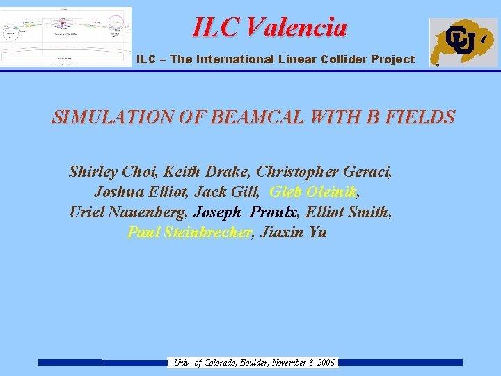 ILC Valencia ILC The International Linear Collider Project