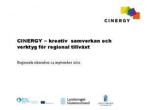 CINERGY kreativ samverkan och verktyg fr regional tillvxt