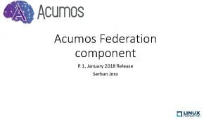 Acumos Federation component R 1 January 2018 Release