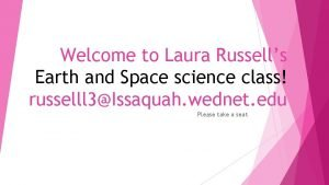 Welcome to Laura Russells Earth and Space science