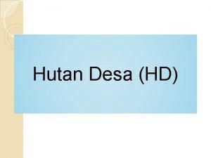 Hutan Desa HD Latar Belakang Hutan Desa HD