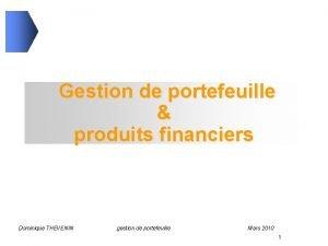 Gestion de portefeuille produits financiers Dominique THEVENIN gestion