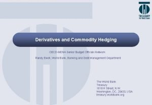 Derivatives and Commodity Hedging OECDMENA Senior Budget Officials