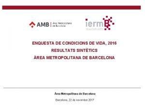 ENQUESTA DE CONDICIONS DE VIDA 2016 RESULTATS SINTTICS