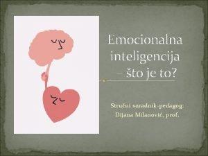 Emocionalna inteligencija to je to Struni suradnikpedagog Dijana