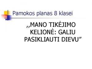 Pamokos planas 8 klasei MANO TIKJIMO KELION GALIU