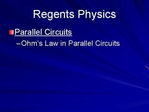 Regents Physics Parallel Circuits Ohms Law in Parallel