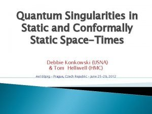 Quantum Singularities in Static and Conformally Static SpaceTimes