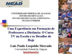 UNIVERSIDADE FEDERAL DE ALAGOAS CENTRO DE EDUCAO NCLEO