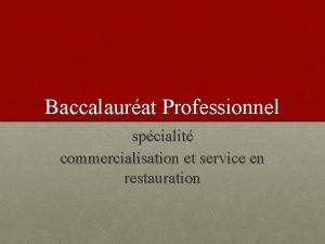 Baccalaurat Professionnel spcialit commercialisation et service en restauration