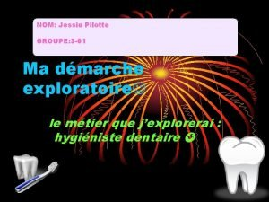 NOM Jessie Pilotte GROUPE 3 01 Ma dmarche