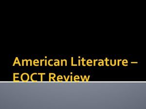 American Literature EOCT Review Common Themes in American