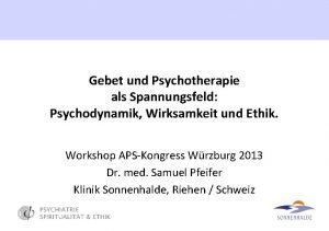 Gebet und Psychotherapie als Spannungsfeld Psychodynamik Wirksamkeit und