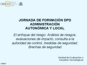 JORNADA DE FORMACIN DPD ADMINISTRACIN AUTONMICA Y LOCAL