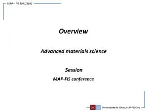 MAP FIS 20112012 Overview Advanced materials science Session