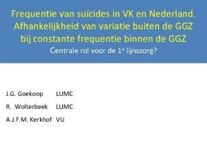 Frequentie van sucides in VK en Nederland Afhankelijkheid