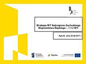 Strategia RIT Subregionu Zachodniego Wojewdztwa lskiego 7 1