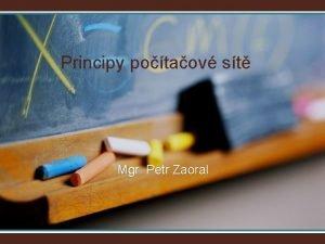 Principy potaov st Mgr Petr Zaoral Potaov s