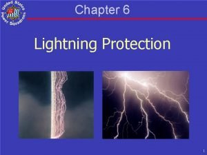 Chapter 6 Lightning Protection 1 Overview Characteristics of