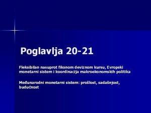 Poglavlja 20 21 Fleksibilan nasuprot fiksnom deviznom kursu