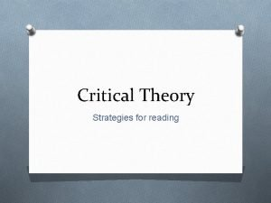 Critical Theory Strategies for reading What is Critical