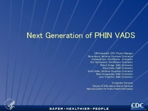 Next Generation of PHIN VADS GB Kesarinath CDC